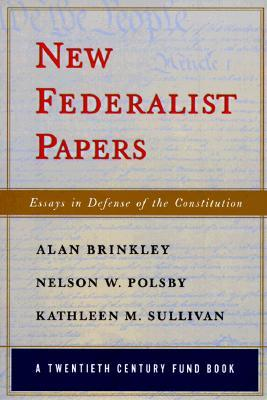 New Federalist Papers: Essays in Defense of the Constitution (20th Century Fund)