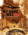 My Name Was Five:A Novel of the Second World War