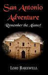 San Antonio Adventure: Remember the Alamo!