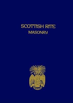 Scottish Rite Masonry, Volume 1