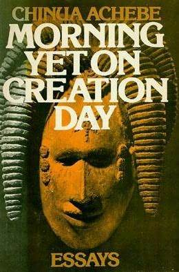 morning yet on creation day essays by chinua achebe 1785854