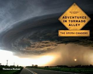 Adventures in Tornado Alley: The Storm Chasers