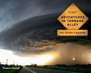 Adventures in Tornado Alley by Mike Hollingshead