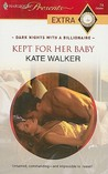 Kept for Her Baby by Kate Walker