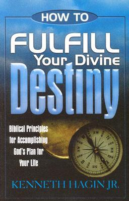 How to Fulfill Your Divine Destiny