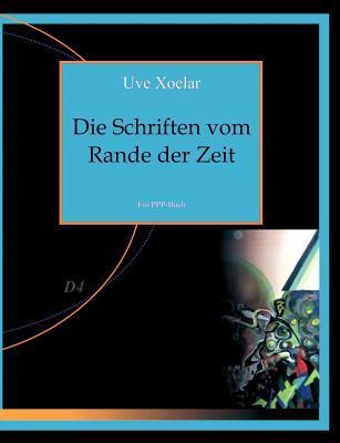 Die Schriften vom Rande der Zeit: Textsammlung aus Science- und Non-Fiction.