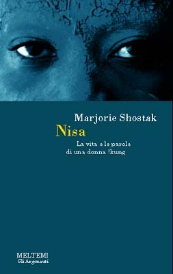 Nisa The Life And Words Of A Kung Woman By Marjorie Shostak
