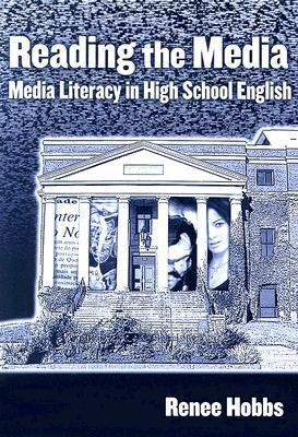 Reading the Media: Media Literacy in High School English (Language and Literacy Series (Teachers College Pr))