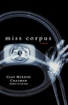 Miss Corpus: A Novel