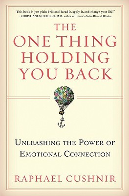 The One Thing Holding You Back: Unleashing the Power of Emotional Connection