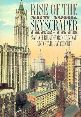 Rise of the New York Skyscraper by Sarah Bradford Landau