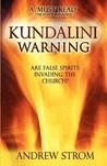 Kundalini Warning: Are False Spirits Invading the Church?