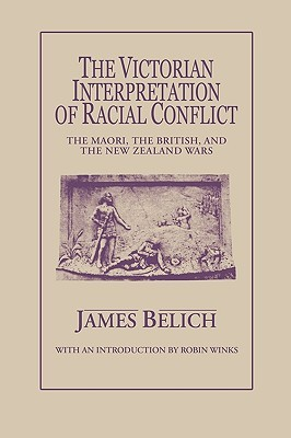 the-victorian-interpretation-of-racial-conflict-the-maori-the-british-and-the-new-zealand-wars