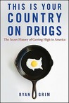 This Is Your Country on Drugs: The Secret History of Getting High in America