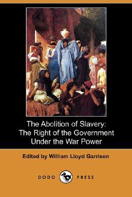 the-abolition-of-slavery-the-right-of-the-government-under-the-war-power