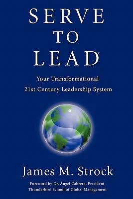 Serve to Lead: Your Transformational 21st Century ...