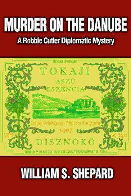 Murder On The Danube (Robbie Cutler Diplomatic Mystery #2)