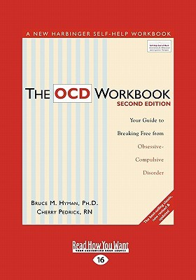 the ocd workbook your guide to breaking free from obsessivecompulsive disorder
