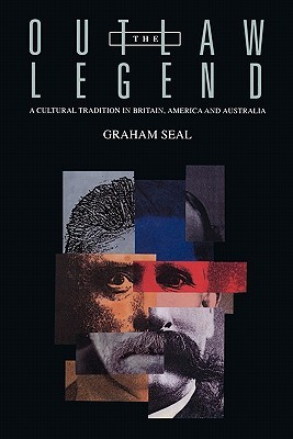 The Outlaw Legend by Graham Seal
