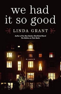 We Had It So Good by Linda Grant