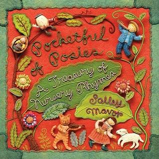 Pocketful Of Posies A Treasury Nursery Rhymes By Salley Mavor