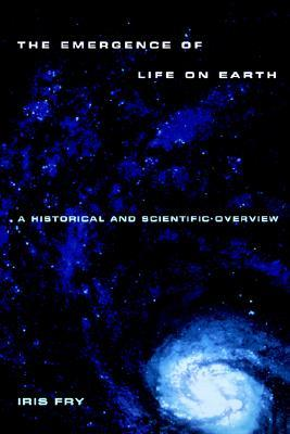 The Emergence of Life on Earth: A Historical and Scientific Overview