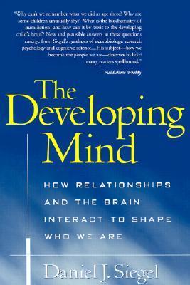 The Developing Mind by Daniel J. Siegel
