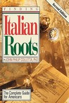 Finding Italian Roots: The Complete Guide for Americans