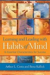 Learning and Leading with Habits of Mind: 16 Essential Characteristics for Success