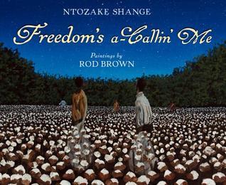 Freedom's a-Callin Me by Ntozake Shange