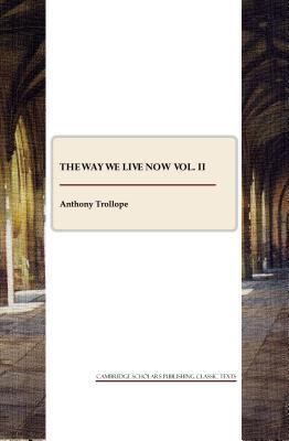 The Way We Live Now Vol. II