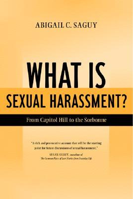 What Is Sexual Harassment?: From Capitol Hill to the Sorbonne