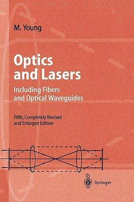 Optics and Lasers: Including Fibers and Optical Waveguides