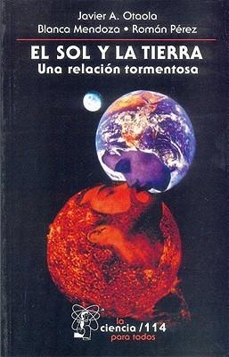 El Sol y la Tierra. Una relación tormentosa