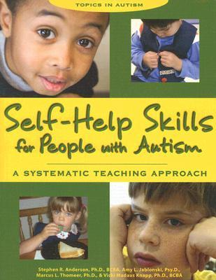Self Help Skills For People With Autism A Systematic Teaching Approach