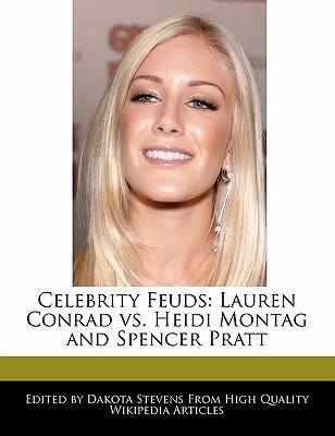 Celebrity Feuds: Lauren Conrad vs. Heidi Montag and Spencer Pratt