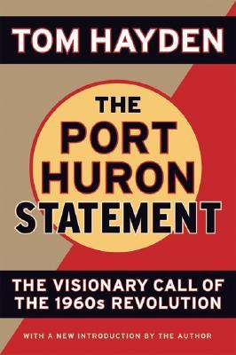 The Port Huron Statement by Tom Hayden