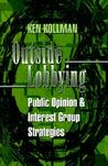 Outside Lobbying: Public Opinion and Interest Group Strategies