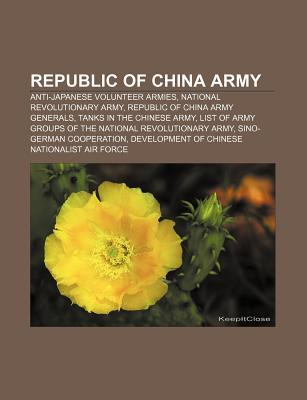 Republic of China Army: Anti-Japanese Volunteer Armies, National Revolutionary Army, Republic of China Army Generals, Tanks in the Chinese Army