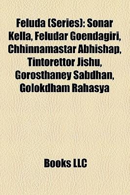 Feluda (Series): Sonar Kella, Feludar Goendagiri, Chhinnamastar Abhishap, Tintorettor Jishu, Gorosthaney Sabdhan, Golokdham Rahasya