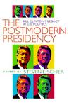 Postmodern Presidency: Bill Clinton's Legacy in U.S. Politics
