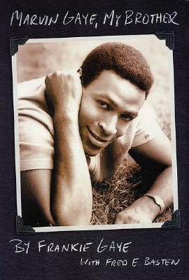 Marvin Gaye, My Brother by Frankie Gaye