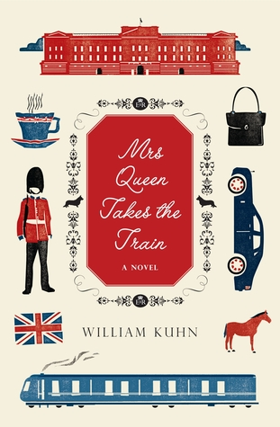 Mrs Queen Takes the Train, by William Kuhn