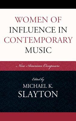 Women of Influence in Contemporary Music: Nine American Composers