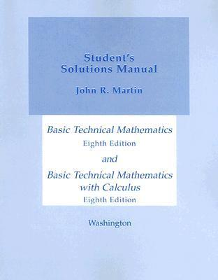 Basic Technical Mathematics and Basic Technical Mathematics with Calculus, Student's Solutions Manual