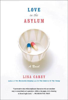 Love in the Asylum by Lisa Carey
