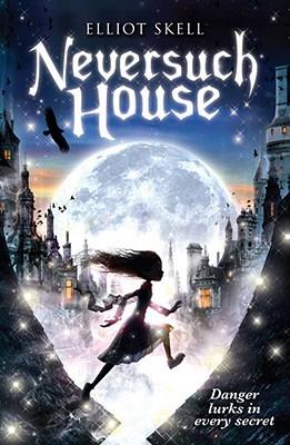 Neversuch House (Neversuch House #1)