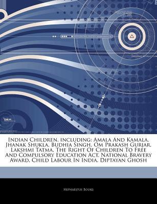 Articles on Indian Children, Including: Amala and Kamala, Jhanak