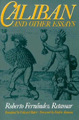 Caliban And Other Essays by Roberto Fernández Retamar