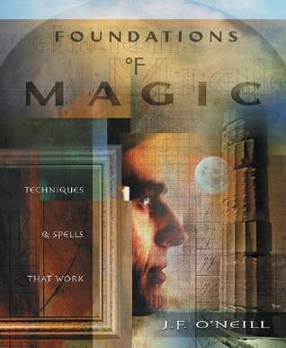 Foundations of Magic by J.F. O'Neill